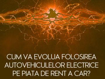 cum-va-evolua-folosire-masinilor-electrice-pe-piata-de-rent-a-car